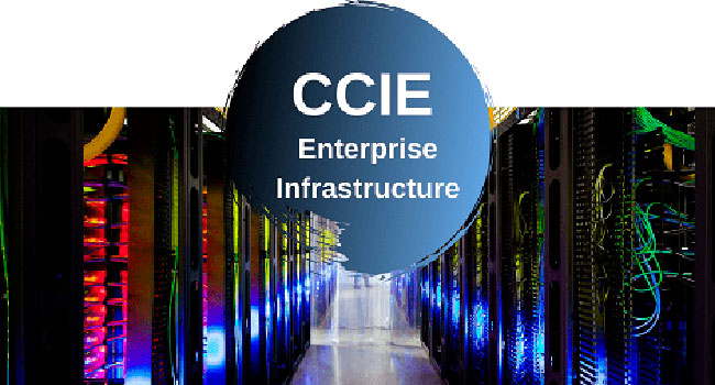 Cisco CCIE Enterprise Infrastructure: Certification Guide and Exams Overview